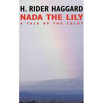 Nada the Lily by Haggard & H. Rider