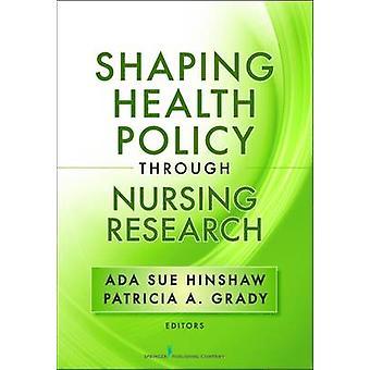 Politikens hälsa genom omvårdnad forskning av Hinshaw & Ada Sue