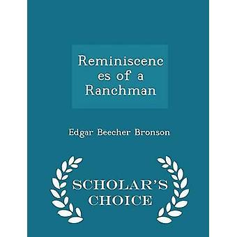 Reminiscences of a Ranchman  Scholars Choice Edition by Bronson & Edgar Beecher