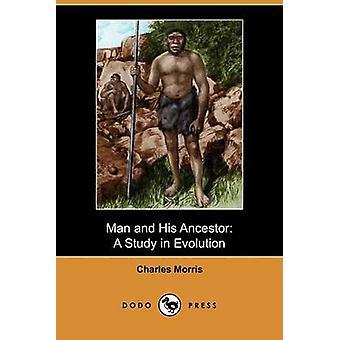Homme et son ancêtre A étude évolution Dodo Press par Morris & Charles