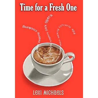 Time for a Fresh One by Michaels & Lexi