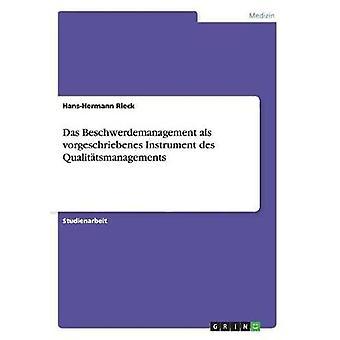 Das Beschwerdemanagement als Vorgeschriebenes Instrument des Qualittsmanagements von Rieck & HansHermann