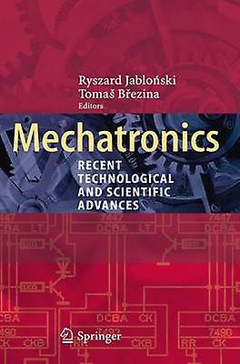 Mechatronics  Recent Technological and Scientific Advances by Jabloski & Ryszard