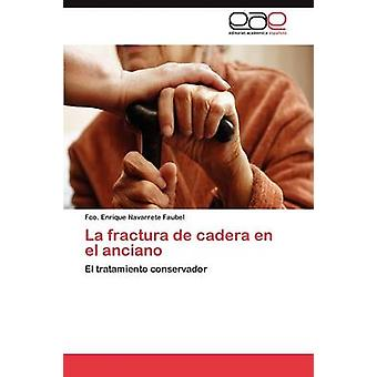La fractura de cadera en el anciano af Navarrete Faubel Fco. Enrique