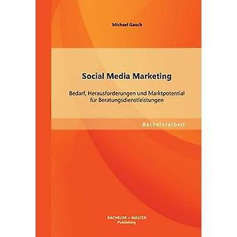 Sociale Media Marketing Bedarf Herausforderungen Und Marktpotential bont Beratungsdienstleistungen door Gauch & Michael