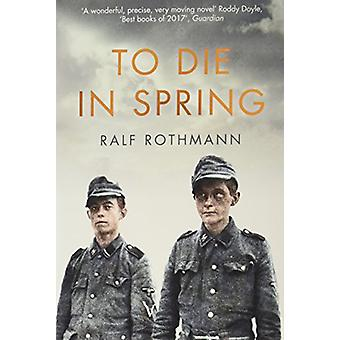 To Die in Spring by Ralf Rothmann - 9781509812868 Book