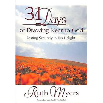 31 Days of Drawing Near to God - Resting Securely in His Delight by Ru