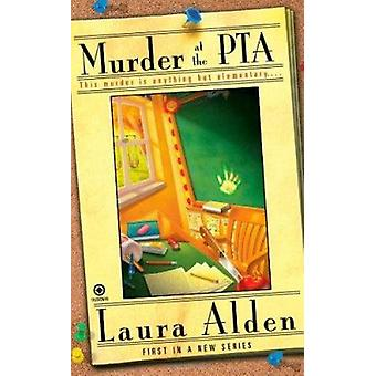 Murder at the PTA by Laura Alden - 9780451231093 Book