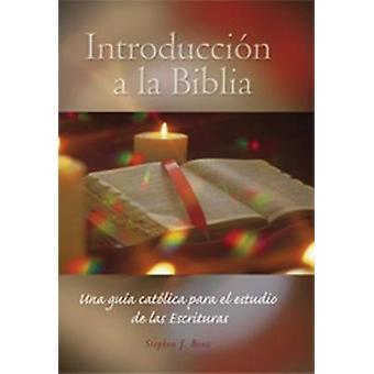 Introduccion a la Biblia - Una Guia Catolica Para el Estudio de las Es