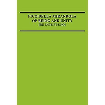 Pico Della Mirandola - Of Being and Unity by Pico Della Mirandola - Gi