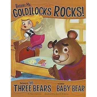 Believe Me - Goldilocks Rocks! - The Story of the Three Bears as Told