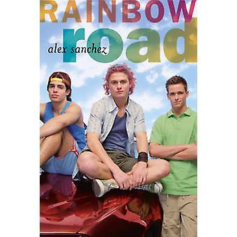 Rainbow Road by Alex Sanchez - 9781416911913 Book