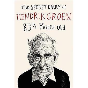The Secret Diary of Hendrik Groen by Hendrik Groen - 9781455542178 Bo