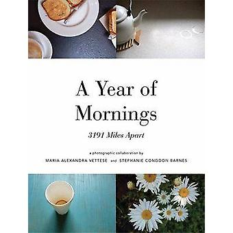 A Year of Mornings - 3191 Miles Apart (annotated edition) by Maria Vet