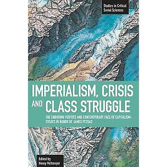 Imperialism - Crisis and Class Struggle by Henry Veltmeyer - 97816084