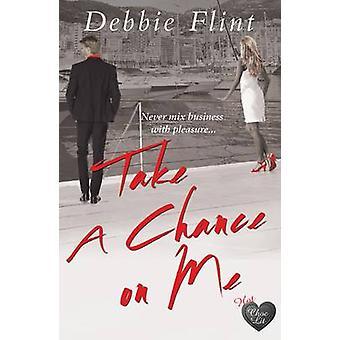 Take a Chance on Me by Debbie Flint - 9781781892671 Book