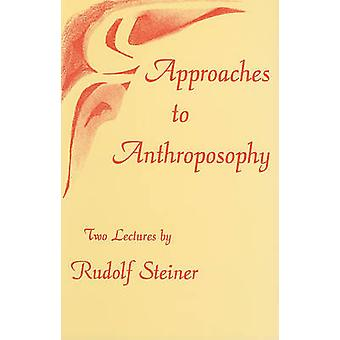 Approaches to Anthroposophy - Human Life from the Perspective of Spiri