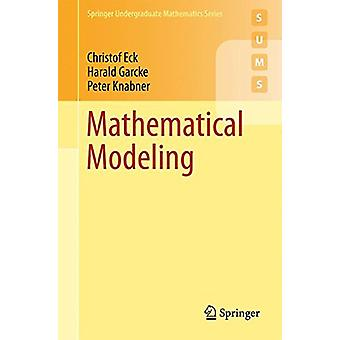 Mathematical Modeling - 2017 by Christof Eck - 9783319551609 Book
