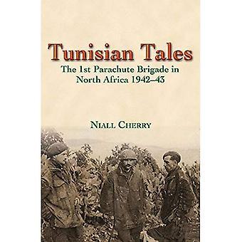 Contes tunisiens. La 1re Brigade de parachutistes en Afrique du Nord de 1942 à 1943.