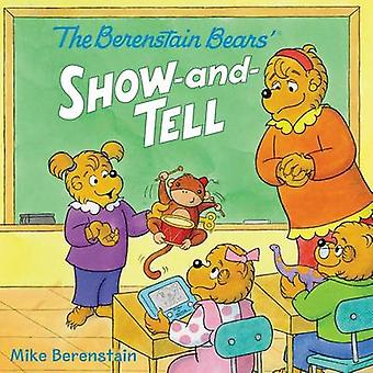 The Berenstain Bears' Show-And-Tell by Mike Berenstain - 978006235031