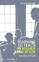 Learning to Teach in Higher Education by Paul Ramsden