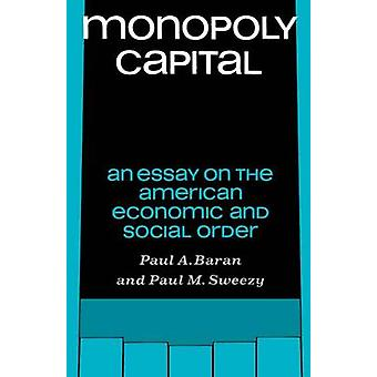 Monopoly Capital by Baran & Paul A.