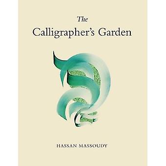 The Calligraphers Garden by Hassan Massoudy