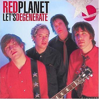 Rød Planet - Lad os degenererede [Vinyl] USA importerer