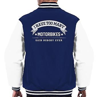 Jag har alltför många motorcyklar sa ingen någonsin mäns Varsity jacka