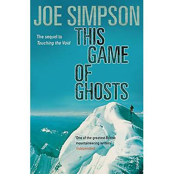 This Game of Ghosts by Joe Simpson - 9780099380115 Book
