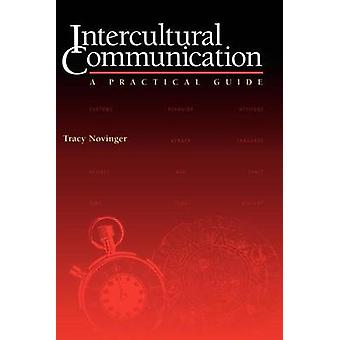 Intercultural Communication - A Practical Guide by Tracy Novinger - 97