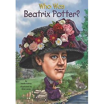 Who Was Beatrix Potter? by Sarah Fabiny - Mike Lacey - Nancy Harrison