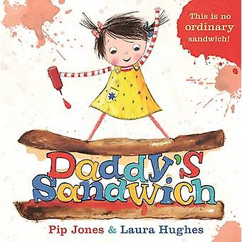 Pappa Sandwich (hoved) av Pip Jones - Laura Hughes - 9780571311835 B