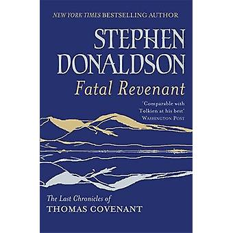 Fatal Revenant - The Last Chronicles of Thomas Covenant by Stephen Don