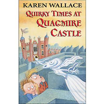 Quirky Times at Quagmire Castle by Karen Wallace - 9780713665727 Book