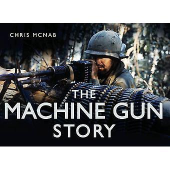 Die Maschinengewehr-Geschichte von Chris McNab - 9780752452340 Buch