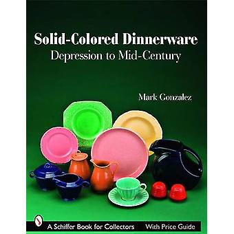 Solid-colored Dinnerware - Depression to Mid-century by Mark Gonzalez