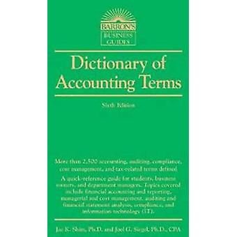 Dictionnaire de la comptabilité de termes (6e édition) par Jae K. Shim - Joel G.