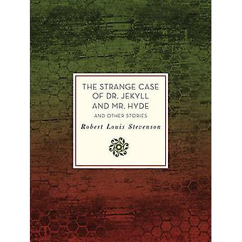 The Strange Case of Dr. Jekyll and Mr. Hyde and Other Stories by Robe
