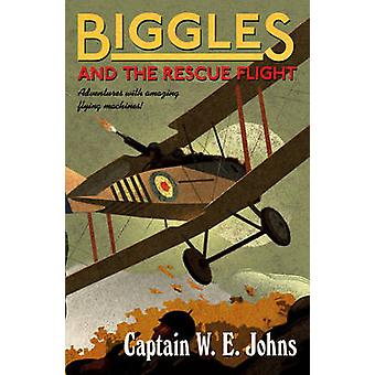Biggles and the Rescue Flight by W. E. Johns - 9781782950301 Book