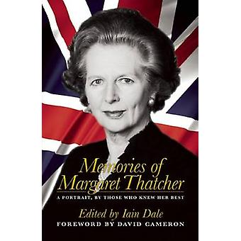Memories of Margaret Thatcher - A Portrait - by Those Who Knew Her Bes