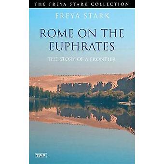 Roma en el Euphrates - la historia de una frontera por Freya Stark - 97818