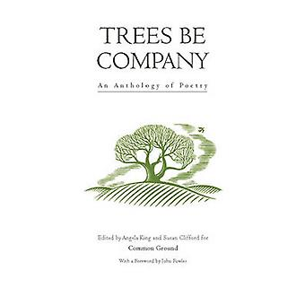 Trees be Company - An Anthology of Poetry (New edition) by Angela King