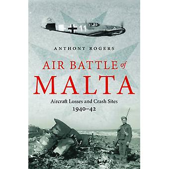 Air Battle of Malta - Aircraft Losses and Crash Sites - 1940 - 1942 by