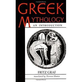 Greek Mythology - An Introduction by Fritz Graf - Thomas Marier - 9780