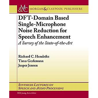 DFT-Domain Based Single-Microphone Noise Reduction for Speech Enhance