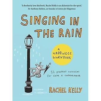 Singing in the Rain - An inspirational workbook by Singing in the Rain