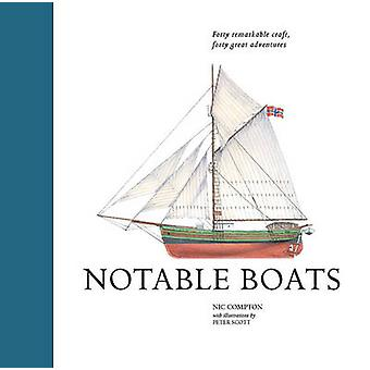 Notable Boats - Forty Small Craft - Forty Great Adventures by Nic Comp