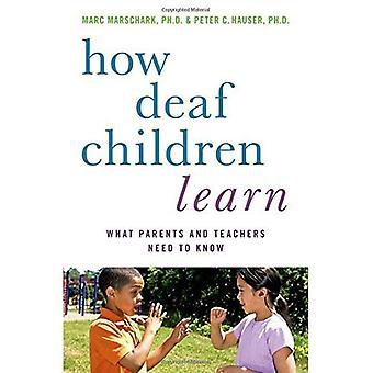 Wie gehörlose Kinder lernen: Was Eltern und Lehrer (Perspektiven zur Gehörlosigkeit) wissen müssen