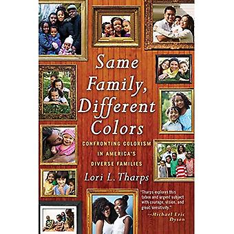 Same Family, Different Colors: Confronting Colorism� in America's Diverse Families